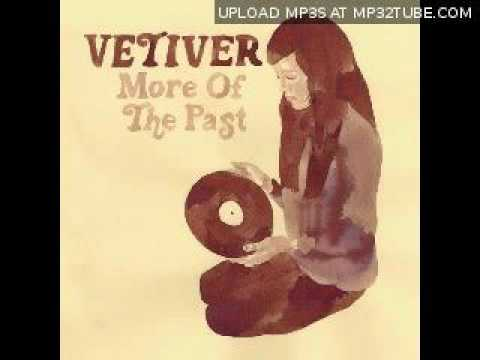 Vetiver - Just To Have You