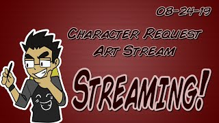 Art Request Stream - Come and Request Characters and Chat with Us!