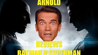 Batman V Superman Dawn of Justice Movie Review (Arnold Schwarzenegger Edition)