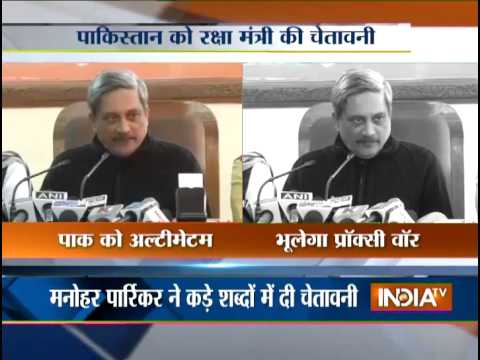 Proxy War: Defence Minister Manohar Parrikar Warns Pakistan - India TV