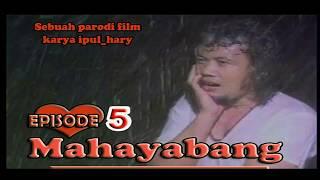 MAHAYABANG EPISODE 5 (PARODI FILM BERKELANA)