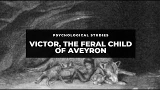 Victor, the Feral Child of Aveyron