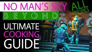 No Man's Sky Beyond Ultimate Cooking Guide | ALL Recipes | Everything Covered | Nutrient Processor