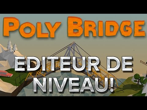 Poly Bridge #15 : L'éditeur de niveau!