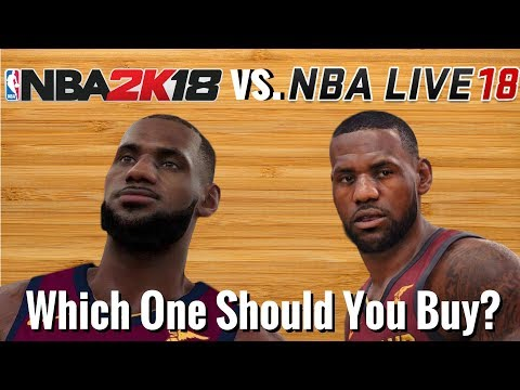 NBA 2K18 vs.  NBA Live 18 -  Which One Should You Buy?