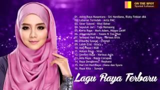 Koleksi Lagu Raya Terbaik 2017 - LAGU RAYA TERBARU 2017