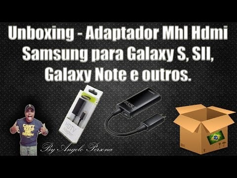 Unboxing - Adaptador Mhl Hdmi Samsung para Galaxy S. SII. Galaxy Note e outros.