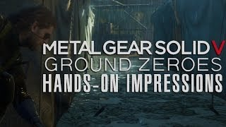 Metal Gear Solid V: Ground Zeroes - New Gameplay & Hands-on Impressions with Max Scoville