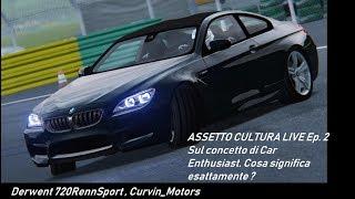 🔴 ASSETTO CULTURA LIVE [ITA] Ep. 2 _ SUL CONCETTO DI CAR ENTHUSIAST. COSA SIGNIFICA ESATTAMENTE ?