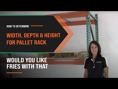 Rack 101: How to Determine the Right Depth, Width and Height for Your Pallet Rack