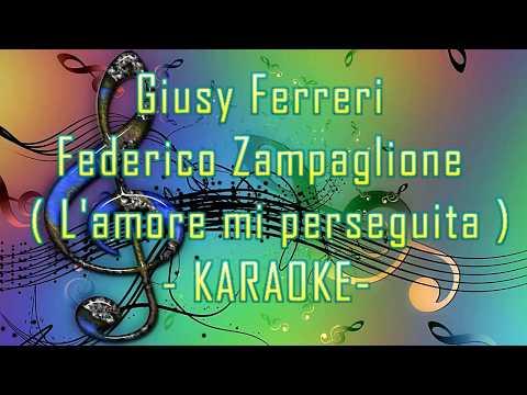 GIUSI FERRERI  Federico Zampaglione   KARAOKE L'AMORE MI PERSEGUITA