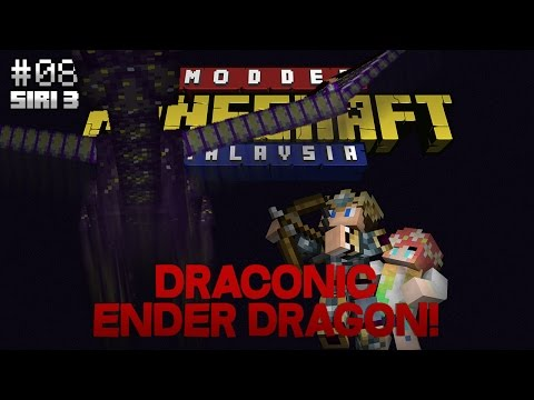 Modded Minecraft Malaysia S3 - E8 - Draconic Ender Dragon