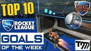 Rocket League - TOP 10 GOALS OF THE WEEK #25 (Rocket League Best Goals)