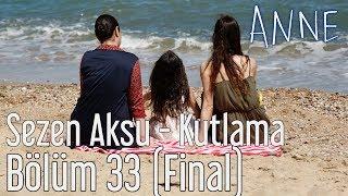 Anne 33 Bölüm Final Sezen Aksu Kutlama