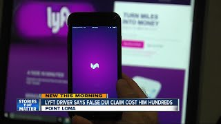 Lyft driver says false DUI claim cost him hundreds of dollars in wages