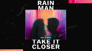 Rain Man Take It Closer Feat Vikki Gilmore Dim Mak Records