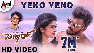 Bazaar  Yeko Yeno  HD Video Song 2018  Sanjith Heg