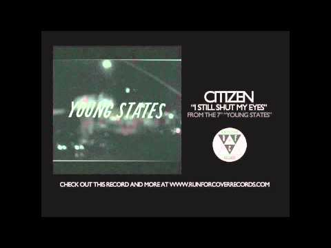 Citizen - I Still Shut My Eyes