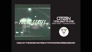Watch Citizen I Still Shut My Eyes video