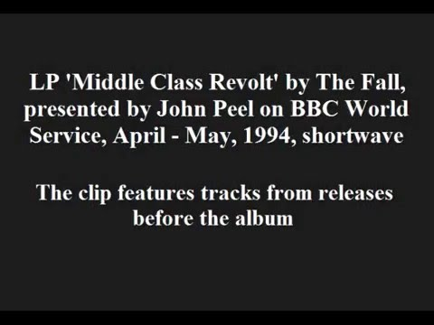The Fall - Middle Class Revolt LP, presented by John Peel