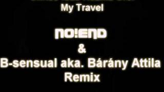 Chriss feat. Kozma Orsi - My travel( No!end & B-sensual aka. Bárány Attila Remix)(Final Full)