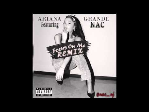 Focus On Me (Hip Hop Remix) by Ariana Grande ft. NAC
