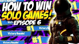 HOW TO WIN MORE SOLO GAMES IN FORTNITE BATTLE ROYALE! | FORTNITE TIPS & TRICKS EP. 6