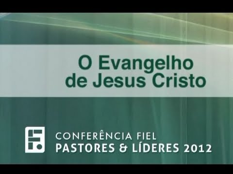 O Evangelho de Jesus Cristo - Paul Washer