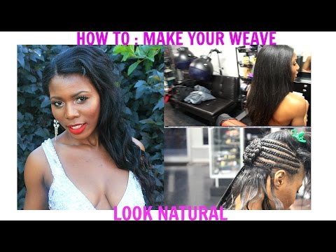 HOW TO : MAKE MY SEW IN WEAVE LOOK NATURAL - VLOG