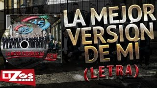 Banda Ms La Mejor VersiÓn De MÍ Letra
