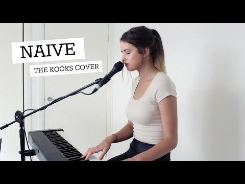 NAIVE  THE KOOKS   Jess Bauer