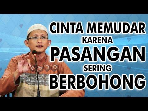 Video Singkat: Cinta Memudar Karena Pasangan Sering Berbohong - Ustadz Abu Yahya Badru Salam, Lc