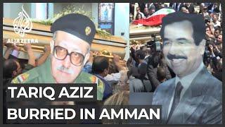 Former Iraqi PM Tariq Aziz buried in Amman