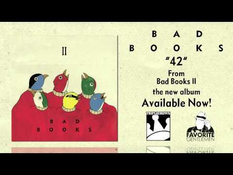 Bad Books - 42
