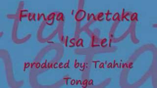 Funga 'Onetaka - 'Isa Lei