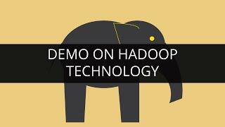 [Demo on Hadoop Technology] Video