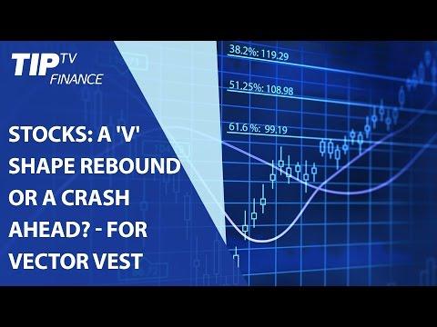 Stocks: A 'V' shape rebound or a crash ahead?