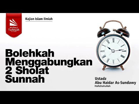 Bolehkah Menggabungkan 2 Sholat Sunnah | Ustadz Abu Haidar As-Sundawy حفظه الله