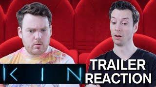 Kin - Trailer Reaction