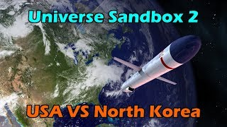 United States VS North Korea Nuclear War in Universe Sandbox 2