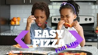 Easy Pizza for KIDS!