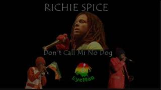 Richie Spice - Don't Call Mi No Dog