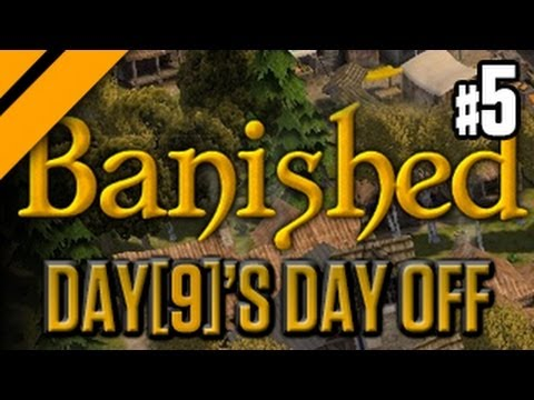 Day[9]'s Day Off - Banished P5