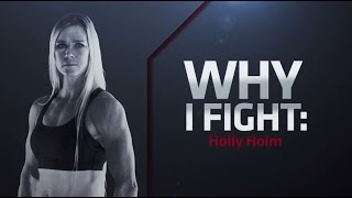 UFC 184: Why I Fight - Holly Holm