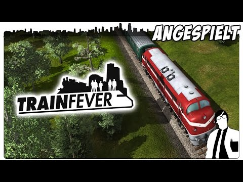 Train Fever Gameplay - Ein Transport Tycoon mit moderner Grafik? [Deutsch]
