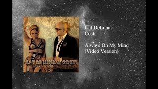 Watch Kat Deluna Always On My Mind video