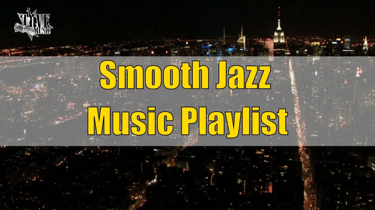 Jazz Music 2016 Playlist: Smooth Jazz Chill Out Lounge, Smooth Jazz Mix