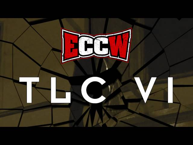 ECCW TLC VI - Available on DVD !