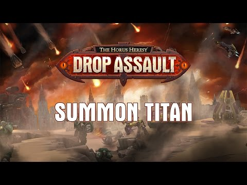 Summon Titan Showcase | The Horus Heresy: Drop Assault - Warhammer 40,000