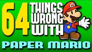 64 Things WRONG With Paper Mario